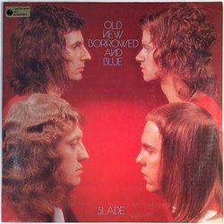 Slade 1974 2383 261 Old New Borrowed And Blue Used LP